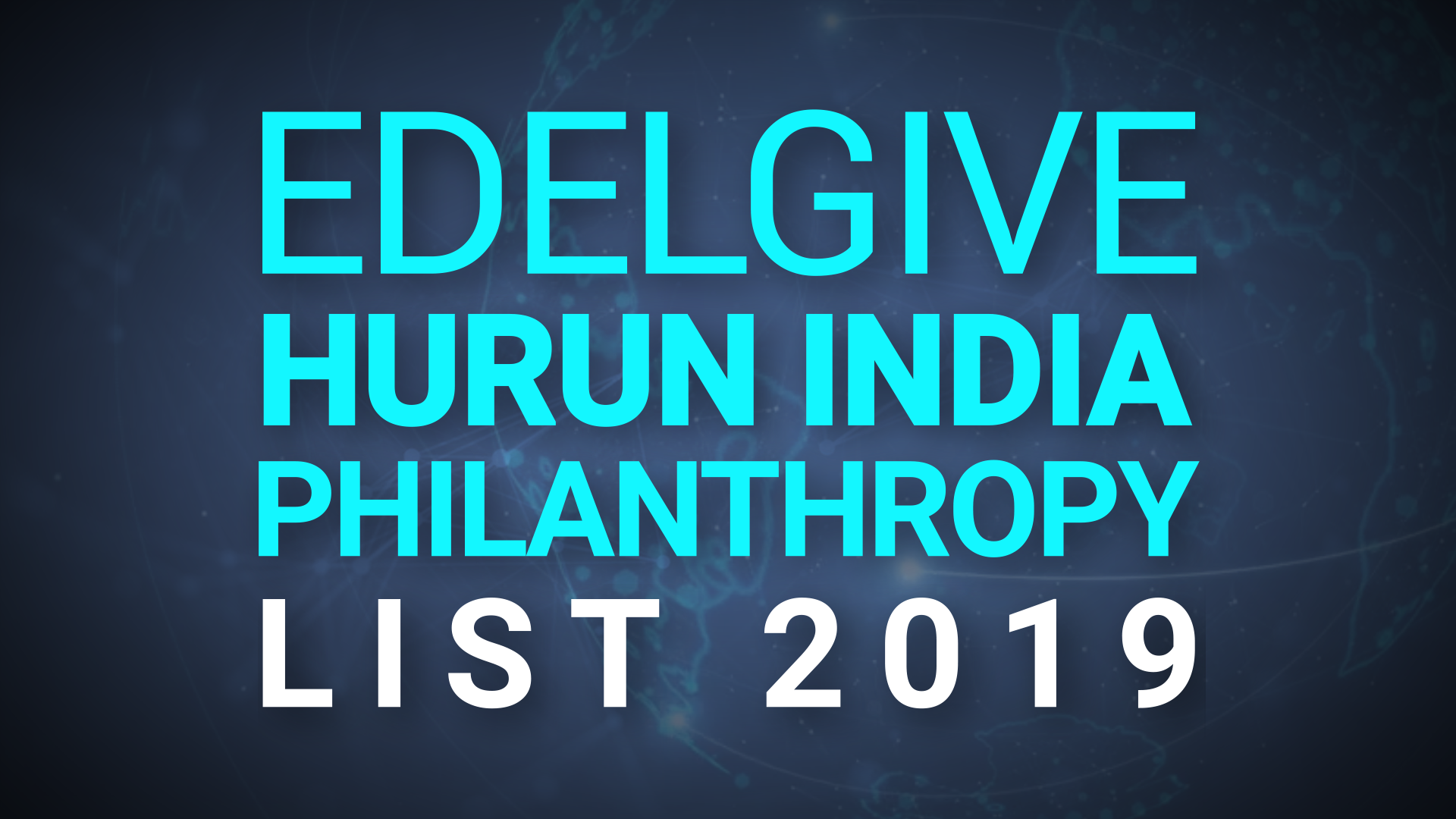 Hurun Report launches the sixth edition of EdelGive Hurun India Philanthropy List