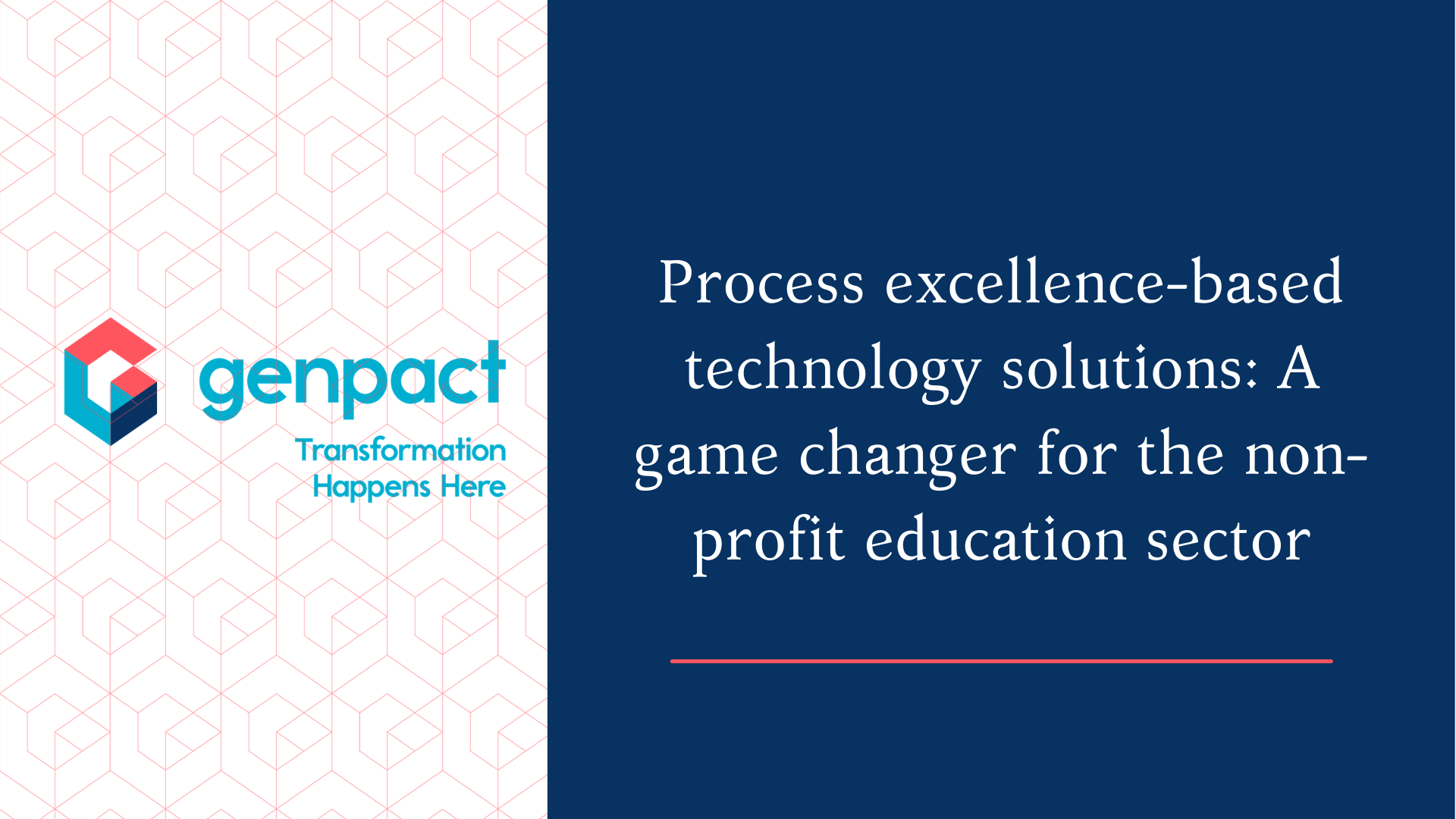 Process excellence-based technology solutions: a game changer for the non-profit education sector