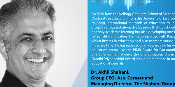 Education-Leader-Series--Dr.-Akhil-Shahani,-Group-CEO--Ask.-Careers-and-Managing-Director--The-Shahani-Group